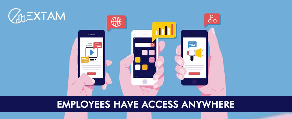 Employees have access anywhere