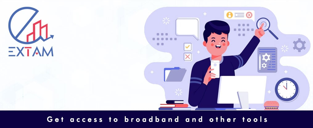 Get access to broadband and other tools
